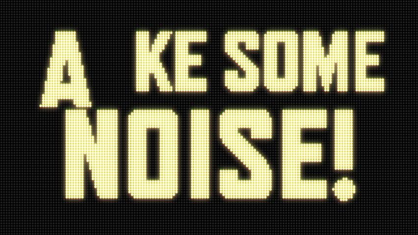 Make Some Noise! on Jumbotron LED screen
